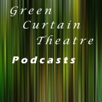 Green Curtain Theatre Podcasts Channel Image
